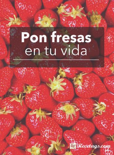 Pon fresas en tu vida, un recetario con Recetas dulces y saladas con fresas